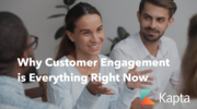 Why Customer Engagement is Everything Right Now