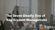 The Seven Deadly Sins of Key Account Management