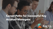 Career Paths for Successful Key Account Managers | kapta.com