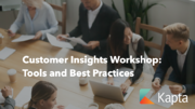 Customer Insights Workshop: Tools and Best Practices
