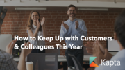 How to Keep Up with Customers and Colleagues This Year