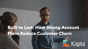 Built to Last: How Strong Account Plans Reduce Customer Churn