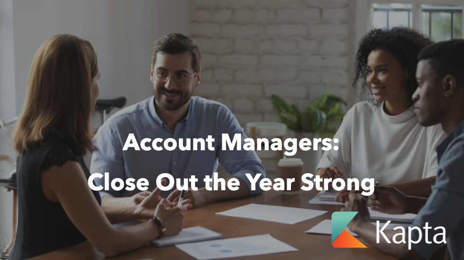 Account Managers: Close out the Year Strong