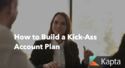 How to Build a Kick-Ass Account Plan