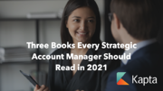 Three Books Every Strategic Account Manager Should Read in 2021