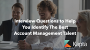 Interview Questions to Help You Identify The Best Account Management Talent