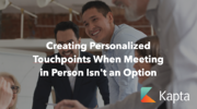 Creating Personalized Touchpoints With Strategic Accounts When Meeting in Person Isn't an Option