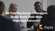 Do Your Key Account Managers Really Know Their Most Important Accounts?