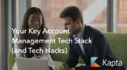 Your Key Account Management Tech Stack (and Tech Hacks)